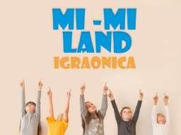 MI-MI LAND